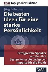 Die besten Ideen für eine starke Persönlichkeit: Erfolgreiche Speaker verraten ihre besten Konzepte und geben Impulse für die Praxis (Dein Erfolg) Gebundene Ausgabe