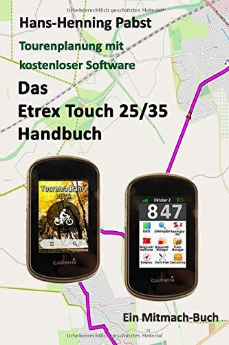Das Etrex 25/35 Touch Handbuch (Tourenplanung mit