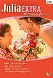 Julia Extra Band 0329: Zweite Chance für das Glück? / Sag mir dein süßes Geheimnis / Liebe im Doppelpack / Das schönste Muttertagsgeschenk / bei Amazon kaufen