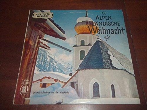 """Alpenländische Weihnacht - Aufgenommen in der Wieskirche 10""""-LP [Vinyl-LP]"""