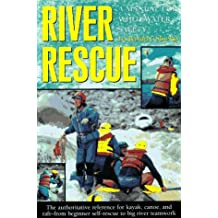 River Rescue: A Manual for Whitewater Safety, 3rd (AMC Paddlesports)