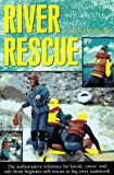 #6: River Rescue: Manual for Whitewater Safety (AMC Paddlesports)