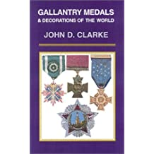 Gallantry Medals and Decorations of the World (Leo Cooper/Pen & Sword Books' Collectors Series)