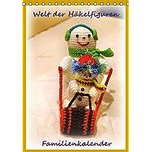 Welt der Häckelfiguren (Tischkalender 2016 DIN A5 hoch): Familienkalender Häckelfiguren (auch Amigurumi genannt) (Planer, 14 Seiten) (CALVENDO Hobbys)