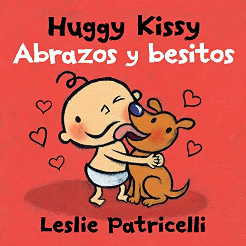 Huggy Kissy/Abrazos Y Besitos (Leslie Patricelli Board Books) por Leslie Patricelli