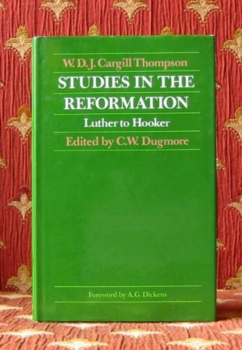 studies-in-the-reformation-luther-to-hooker
