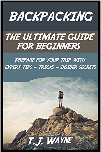 backpacking-the-ultimate-guide-for-beginners-prepare-for-your-trip-with-expert-tips-tricks-and-insid