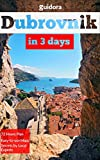 Dubrovnik in 3 Days (Travel Guide 2018) - A 72 Hours Perfect Plan with the Best Things to Do in Dubrovnik: Where to Stay,Eat,Go Out. What to Do,See,Visit.Best ... Elafiti,Montenegro,Lokrum. (English Edition)
