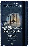 'Willkommen auf meinem Terrain: Die...' von 'Jonas M. Feuerbach'