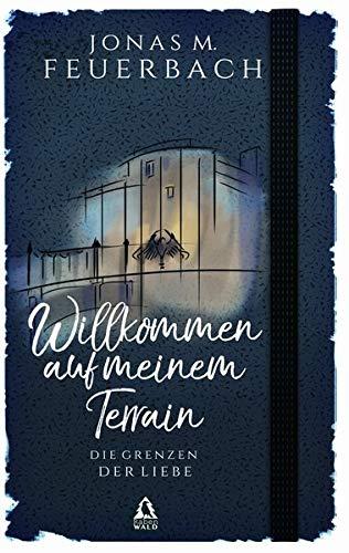 Buchseite und Rezensionen zu 'Willkommen auf meinem Terrain: Die Grenzen der Liebe' von Jonas M. Feuerbach