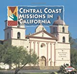 Central Coast Missions in California (Exploring California Missions)