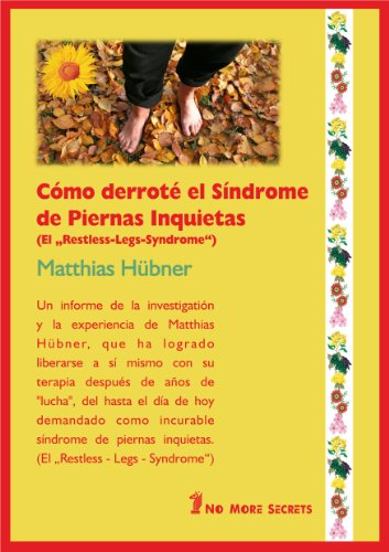 Cómo derroté el Síndrome de Piernas Inquietas - Curación informe del libro por Matthias Hübner