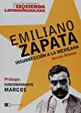 Emiliano Zapata: Insurreccion a La Mexicana/ Mexican Insurrection