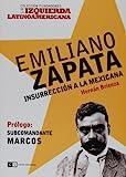 Emiliano Zapata: Insurreccion a La Mexicana/Mexican Insurrection