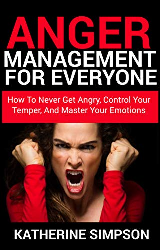 Anger Management For Everyone: How To Never get Angry, Control Your Temper, And Master Your Emotions (Anger Management Series Book 2) (English Edition) - Prime-tv-shows Amazon Für Kinder