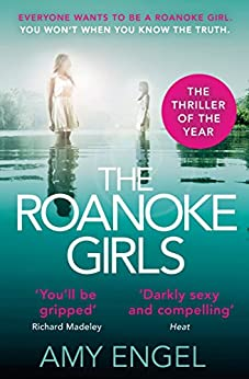 The Roanoke Girls: the addictive Richard & Judy thriller 2017, and the #1 ebook bestseller by [Engel, Amy]