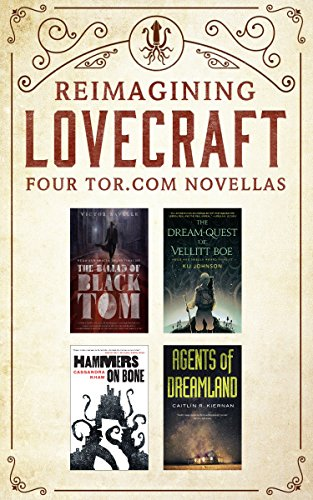 Reimagining Lovecraft: Four Tor.com Novellas: (The Ballad of Black Tom, The Dream-Quest of Vellit Boe, Hammers on Bone, Agents of Dreamland) (English Edition)