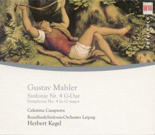Gustav Mahler: Symphony No. 4 (Casapietra, Leipzig Radio Symphony, Kegel)