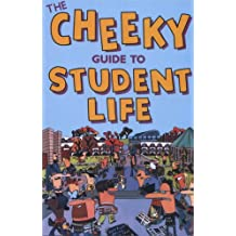 CHEEKY GUIDE TO STUDENT LIFE, THE (Cheekyguides)