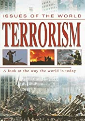 Terrorism: A Look at the Way the World Is Today (Issues of the World)