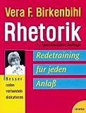 Rhetorik: Redetraining für jeden Anlass - Vera F Birkenbihl