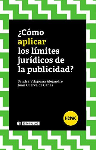¿Cómo aplicar los límites jurídicos de la publicidad? (H2PAC) por Sandra Vilajoana Alejandre