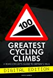 100 Greatest Cycling Climbs - A Road Cyclist's Guide to Britain's Hills