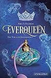 Everqueen - Das Tor zur Geisterwelt: Urban-Fantasy-Roman
