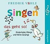 Singen – das geht so!: Kinderlieder, Klänge und kleine Gesänge