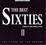 The Best Sixties Album in the World ... Ever! II