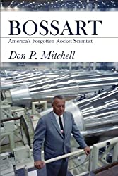 Bossart: America's Forgotten Rocket Scientist