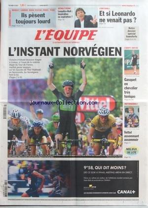 EQUIPE (L') [No 20814] du 08/07/2011 - TOUR DE FRANCE / BOASSON HAGEN - HUSHOVD - AUTO / VETTEL - TENNIS / GASQUET - FOOT / ET SI LEONARDO NE VENAIT PAS - ATHLETISME / LEMAITRE ET BOLT - ILS PESENT TOUJOURS LOURD / HINAULT - LAMOUR - NOAH - PLATINI - PROST ET RIVES par Collectif