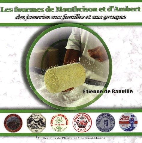 Les fourmes de Montbrison et d'Ambert : Des jasseries aux familles et aux groupes