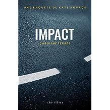 Impact: Une enquête de Kate Kovacs (CSU t. 6) (French Edition)