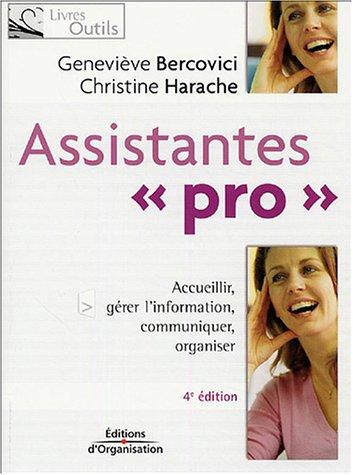 Assistantes Pro : Quatre missions : accueillir, gérer l'information, communiquer, organiser