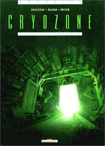 Cryozone, tome 1 : Sueurs froides