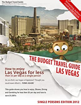 How To Enjoy Las Vegas For Less Than $5 Per Day! Single Edition (BUDGET TRAVEL GUIDE Book 1) by [Taylor, Lisa, Taylor, Jason]