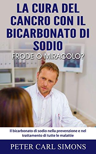 la-cura-del-cancro-con-il-bicarbonato-di-sodio-frode-o-miracolo-il-bicarbonato-di-sodio-nella-preven