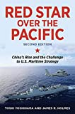 Red Star Over the Pacific, Revised Edition: Chinas Rise and the Challenge to U.S. Maritime Strategy
