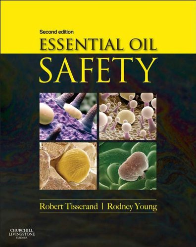 Essential Oil Safety - E-Book: A Guide for Health Care Professionals- (English Edition)
