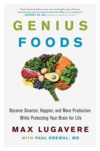 Genius Foods: Become Smarter, Happier, and More Productive While Protecting Your Brain for Life (Genius Living Book 1) (English Edition)