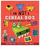 I Am Not A Cereal Box: The Recycling Project Book (Recycling Project Books)