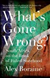 [(What's Gone Wrong?: South Africa on the Brink of Failed Statehood)] [Author: Visiting Professor of Law Alex Boraine] published on (June, 2014)