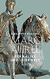 Marc Aurel: Der Kaiser und seine Welt - Alexander Demandt