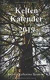 Kelten Kalender 2019: Terminplaner mit Baumkreis und Mondkalender
