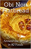 Obi Non Flatbread: Around the World in 80 Foods (English Edition)
