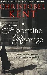 Florentine Revenge by Christobel Kent (2006-09-26)