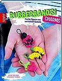 Rubberbands! Charms: Freche Figuren aus verrückten Gummis