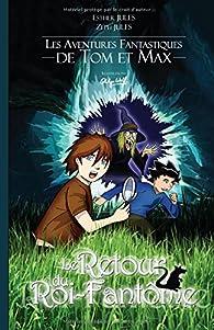 Le retour du roi-fantôme: Les aventures fantastiques de Tom et Max par Esther Jules