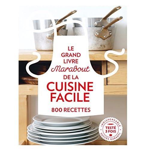 Le grand livre Marabout de la cuisine facile : 800 recettes by Bauer Media Books (2015-09-02)